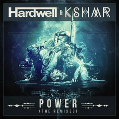 Power (The Remixes) - Hardwell, KSHMR
