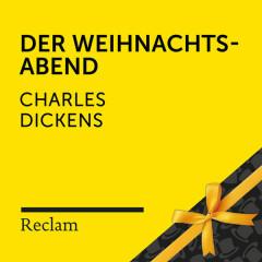 Dickens: Der Weihnachtsabend (Reclam Hörbuch) - Reclam Hörbücher,Winfried Frey,Charles Dickens
