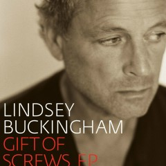Gift of Screws EP - Lindsey Buckingham