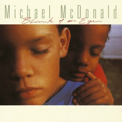 Blink Of An Eye - Michael McDonald