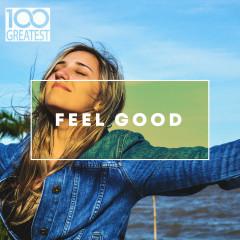 100 Greatest Feel Good - Various Artists