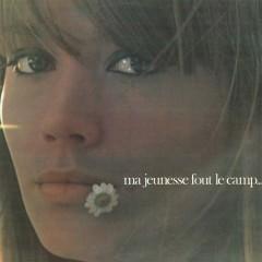 Ma jeunesse fout le camp (Remasterisé en 2016) - Françoise Hardy