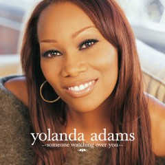 Someone Watching Over You - Yolanda Adams
