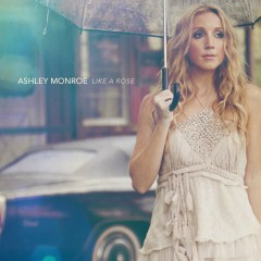 Like A Rose - Ashley Monroe