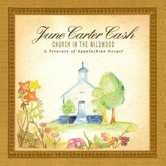 Church In The Wildwood - June Carter Cash