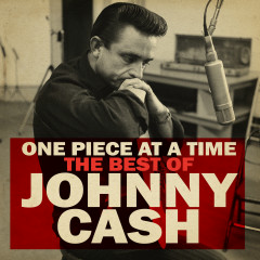 One Piece at a Time: The Best of Johnny Cash - Johnny Cash
