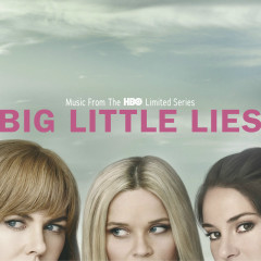 Big Little Lies EP (Music From The HBO Limited Series) - Various Artists