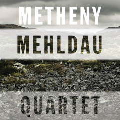 Quartet - Pat Metheny, Brad Mehldau