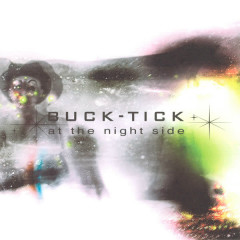 at the night side - Buck-Tick