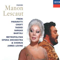 Puccini: Manon Lescaut - Mirella Freni, Luciano Pavarotti, Giuseppe Taddei, Cecilia Bartoli, Metropolitan Opera Orchestra