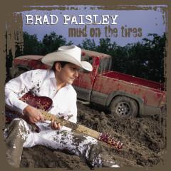 Mud On The Tires - Brad Paisley