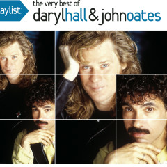 Playlist: The Very Best Of Daryl Hall & John Oates - Daryl Hall & John Oates