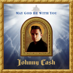 May God Be With You - Johnny Cash