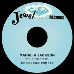 The Holy Bible - Mahalia Jackson, Studs Terkel