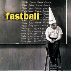 Make Your Mama Proud - Fastball