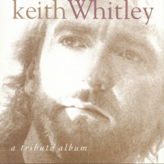 A Tribute Album - Keith Whitley