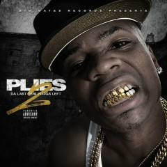 Da Last Real N*gga Left 2 - Plies