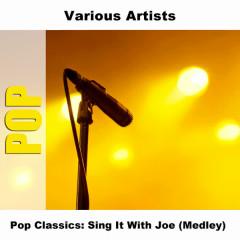 Pop Classics: Sing It With Joe (Medley) - Various Artists