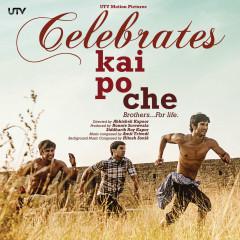 Celebrate Kai Po Che (Original Motion Picture Soundtrack) - Amit Trivedi