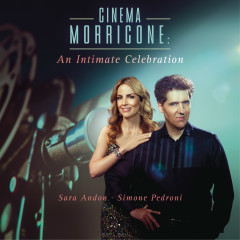 Cinema Morricone - An Intimate Celebration - Simone Pedroni, Sara Andon