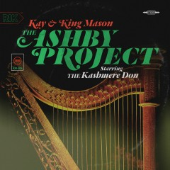 The Ashby Project Starring the Kashmere Don - Kay, King Mason