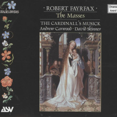 Fayrfax: The Masses - The Cardinall's Musick, Andrew Carwood
