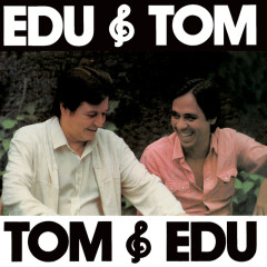 Edu & Tom, Tom & Edu