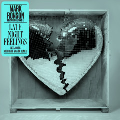 Late Night Feelings (Jax Jones Midnight Snack Remix) - Mark Ronson, Lykke Li
