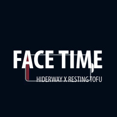 Face Time (Single) - Hiderway, Resting Tofu