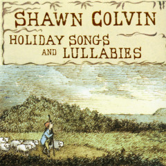 Holiday Songs and Lullabies (Expanded Edition) - Shawn Colvin