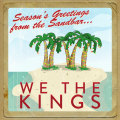 Seasons Greetings from the Sandbar - We The Kings