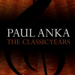 The Classic Years - Paul Anka