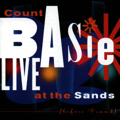 Live At The Sands (Before Frank) - Count Basie