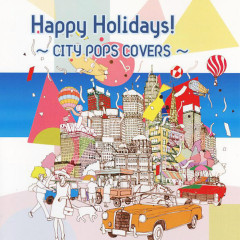 Happy Holidays! ~CITY POPS COVERS~