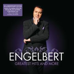 Engelbert Humperdink - The Greatest Hits And More - Engelbert Humperdinck