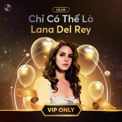 Chỉ Có Thể Là Lana Del Rey - Lana Del Rey