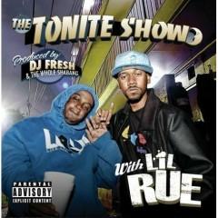 The Tonite Show with LiL Rue - Lil Rue, DJ.Fresh