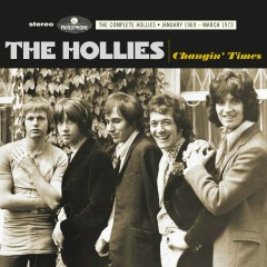 Changin Times (The Complete Hollies: January 1969 - March 1973) - The Hollies