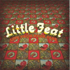 Live from Neon Park - Little Feat
