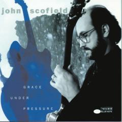 Grace Under Pressure - John Scofield