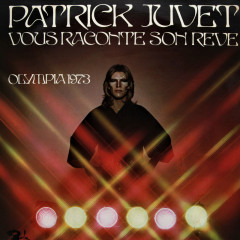 Patrick Juvet vous raconte son rêve - Olympia 1973 (Live) - Patrick Juvet