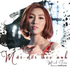 Mãi Dõi Theo Anh (Single) - Minh Tâm