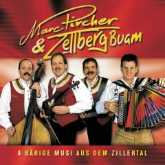 A Bärige Musi Aus Dem Zillertal - Marc Pircher, Zellberg Buam