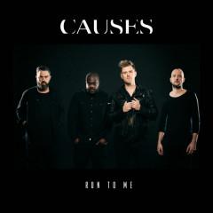 Run To Me - Causes