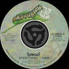 Everything I Own / I Don't Love You (45 Version) - Bread
