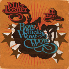 Bow Chicka Wow Wow ft. Lil Wayne - Mike Posner