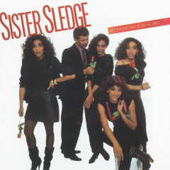 Bet Cha Say That to All the Girls - Sister Sledge