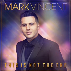 This Is Not the End - Mark Vincent