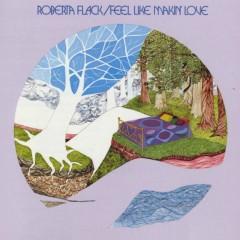 Feel Like Makin' Love - Roberta Flack