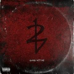 Gang Wit Me (Single)